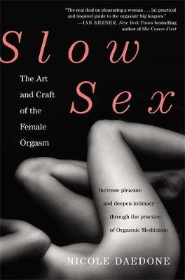 Slow Sex by Nicole Daedone