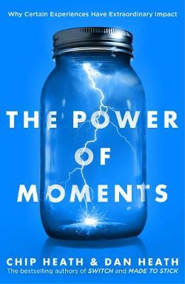 The Power of Moments by Chip Heath image