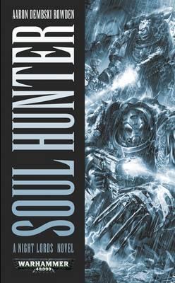 Soul Hunter by Aaron Dembski-Bowden
