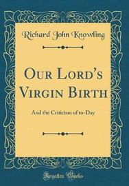 Our Lord's Virgin Birth by Richard John Knowling image