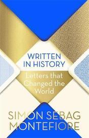 Written in History by Simon Sebag Montefiore
