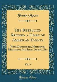 The Rebellion Record, a Diary of American Events, Vol. 3 by Frank Moore image
