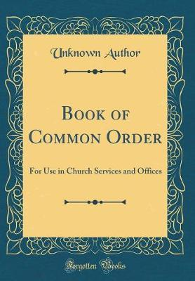 Book of Common Order by Unknown Author image
