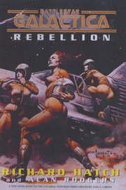 Battlestar Galactica: Rebellion by Richard Hatch image