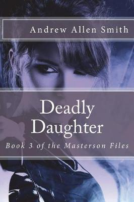 Deadly Daughter by Andrew Allen Smith image