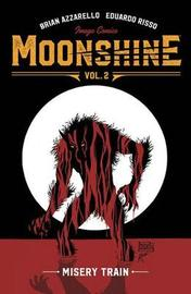 Moonshine Volume 2: Misery Train by Brian Azzarello