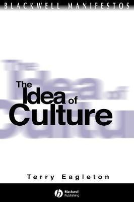 The Idea of Culture by Terry Eagleton