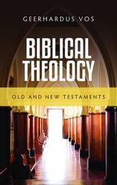 Biblical Theology by Geerhardus Vos