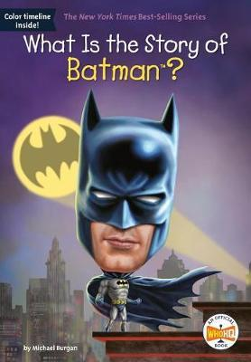What Is the Story of Batman? by Michael Burgan