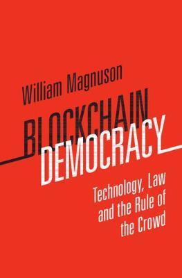 Blockchain Democracy by William Magnuson