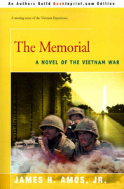 The Memorial: A Novel of the Vietnam War by James H Amos, Jr. image