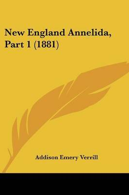 New England Annelida, Part 1 (1881) by A. E. Verrill image