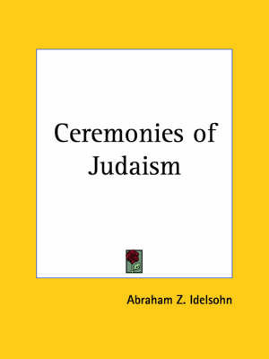 Ceremonies of Judaism (1929) by Abraham Z. Idelsohn