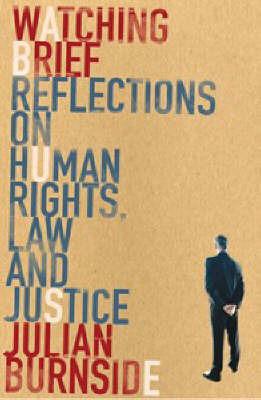 Watching Brief by Julian Burnside