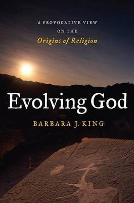Evolving God by Barbara King