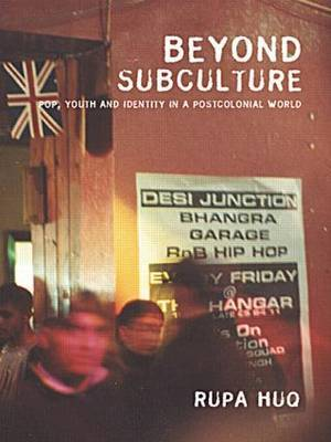 Beyond Subculture by Rupa Huq