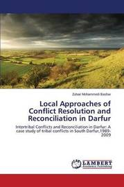 Local Approaches of Conflict Resolution and Reconciliation in Darfur by Bashar Zuhair Mohammedi
