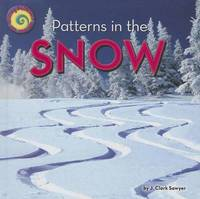 Patterns in the Snow by J Clark Sawyer