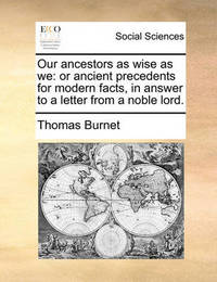 Our Ancestors as Wise as We by Thomas Burnet