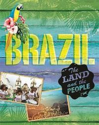 The Land and the People: Brazil by Susie Brooks