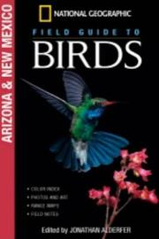 National Geographic Field Guide to Birds: Arizona/New Mexico by Jonathan K. Alderfer image