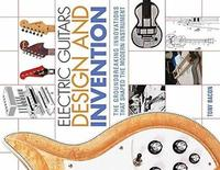 Electric Guitars Design and Invention by Tony Bacon image