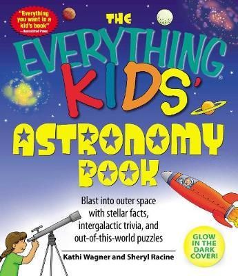 The Everything Kids' Astronomy Book by Kathi Wagner image
