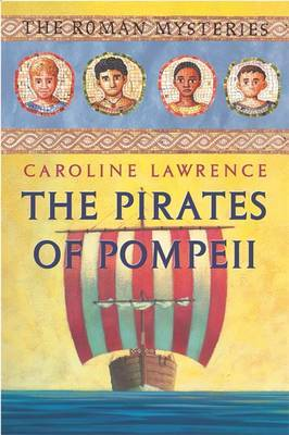 The Pirates of Pompeii by Caroline Lawrence image