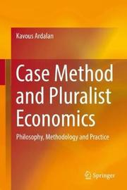 Case Method and Pluralist Economics by Kavous Ardalan