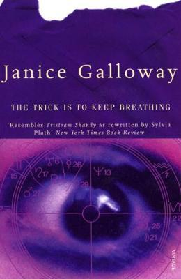 The Trick Is To Keep Breathing by Janice Galloway image
