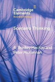 Scenario Thinking by R. Bradley MacKay