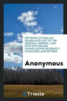 The Book of Psalms by * Anonymous