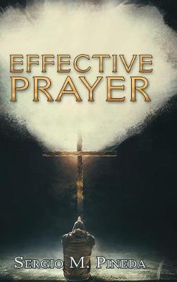 Effective Prayer by Sergio M Pineda image