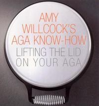 Amy Willcock's Aga Know-How by Amy Willcock image