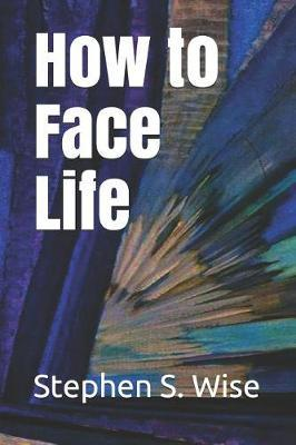 How to Face Life by Stephen S. Wise image