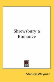 Shrewsbury a Romance by Stanley Weyman image