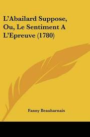 L'Abailard Suppose, Ou, Le Sentiment A L'Epreuve (1780) by Fanny Beauharnais image