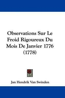 Observations Sur Le Froid Rigoureux Du Mois De Janvier 1776 (1778) by Jan Hendrik Van Swinden