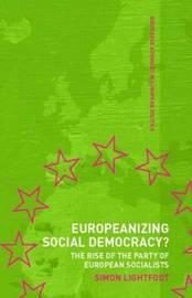 Europeanizing Social Democracy? by Simon Lightfoot