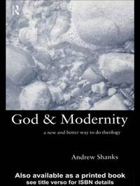God and Modernity by Andrew Shanks