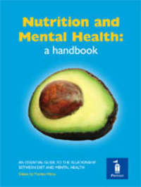 Nutrition and Mental Health: a Handbook by Michael Crawford