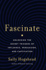 Fascinate: Your 7 Triggers to Persuasion and Captivation by Sally Hogshead image