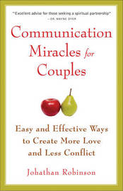 Communication Miracles for Couples by Jonathan Robinson