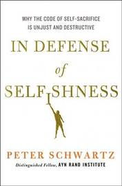 In Defence of Selfishness by Peter Schwartz