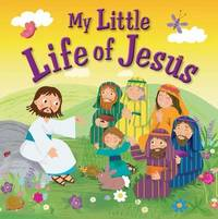 My Little Life of Jesus by Karen Williamson