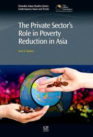 The Private Sector's Role in Poverty Reduction in Asia by Scott A. Hipsher