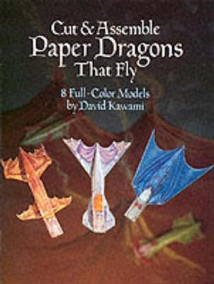 Cut and Assemble Paper Dragons That Fly: 8 Full-Colour Models by David Kawami image