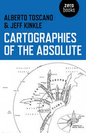 Cartographies of the Absolute by Alberto Toscano