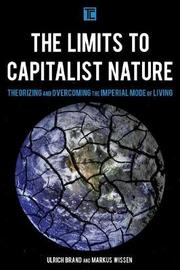 The Limits to Capitalist Nature by Ulrich Brand
