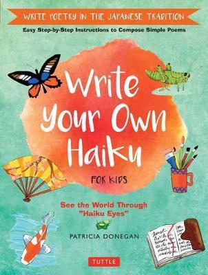 Write Your Own Haiku for Kids by Patricia Donegan image